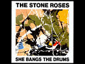 The Stone Roses - She Bangs the Drums (audio only)
