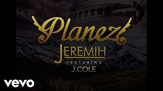Jeremih - Planez ft. J. Cole (Audio)