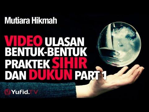 Video Ulasan Bentuk-bentuk Praktek Sihir Dan Dukun Part 1 - Ustadz Ahmad Zainuddin, Lc.
