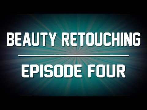 Beauty Retouching - Photoshop Tutorial (Part 4 of 5)