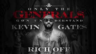Kevin Gates - Rich Off [Official Audio]