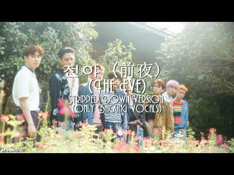 EXO - '전야 (前夜) (The Eve)' Stripped Down Version (Backing Vocals)