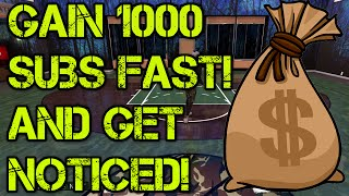 How To Gain 1000 Subs Fast On YouTube And Get Noticed! - Grow On YouTube Fast In 2016!