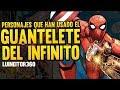 16 Personajes ÉPICOS que han usado el GUANTELETE DEL INFINITO!!! (LUINEITOR360)