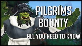PILGRIMS BOUNTY GUIDE - All You Need To Know! | WoW Legion