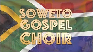 Soweto Gospel Choir - Live In Nairobi || Ticketsasa Events