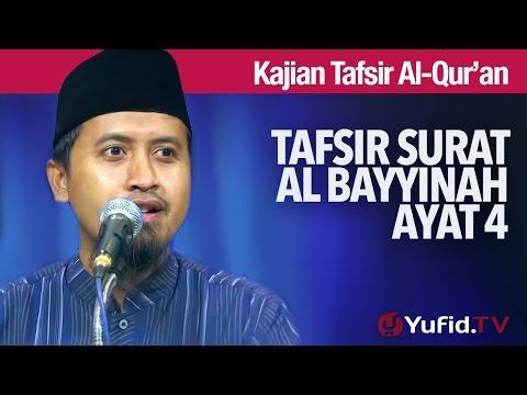 Kajian Tafsir Al Quran: Tafsir Surat Al Bayyinah Ayat 4 - Ustadz Abdullah Zaen, MA