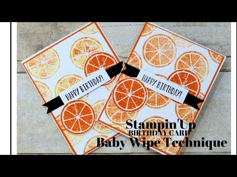 Stampin'Up Baby Wipe Technique Birthday Card