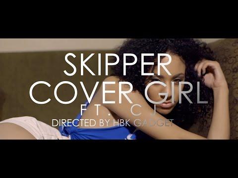 Skipper Ft. CJ - Cover Girl