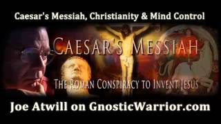 Video: Christianity and Mind Control - Joseph Atwill (Caesar Messiah)