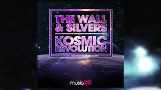 The Wall & Silvers - Kosmic Revolution (Music Life Records) MLD111
