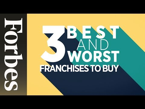 The 3 Best And Worst Franchises To Own   Forbes