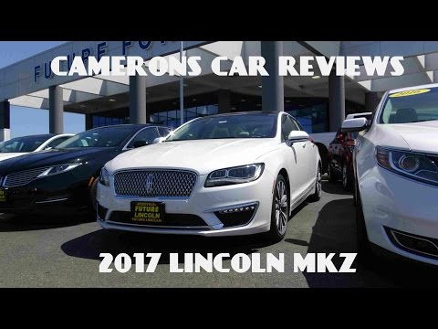 2017 Lincoln MKZ 2.0 L Turbo 4-Cylinder Review | Camerons Car Reviews