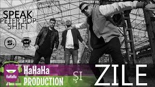 Speak feat Peter Pop & Shift - Zile si Zile [Official video HD]