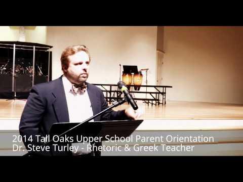 Dr. Steve Turley- 2014 Upper School Parent Orientation @ Tall Oaks Classical School - 08/23/2014
