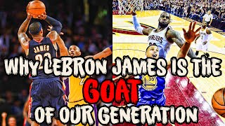 Why LEBRON JAMES Is The GREATEST PLAYER Of Our Generation!