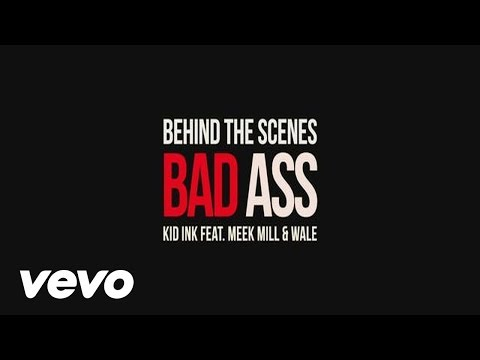 Kid Ink - Bad Ass (behind The Scenes) Ft. Meek Mill, Wale video