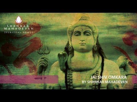 Jai Shiv Omkara - Shiv Aarti by Shankar Mahadevan