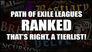 Path of Exile Leagues Ranked in a Tierlist in Way Too Long a Video