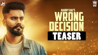Teaser | Wrong Decision | Harry Rai Feat. Game Changerz | JN | LosPro