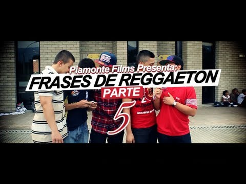 Frases Reggaeton Parte 5 - (Piamonte Films)