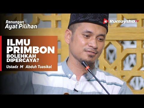 Renungan Ayat Pilihan : Ilmu Primbon, Bolehkah Dipercaya - Ustadz M Abduh Tuasikal