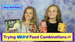Trying WEIRD Food Combinations People LOVE! 2 ~ Jacy and Kacy