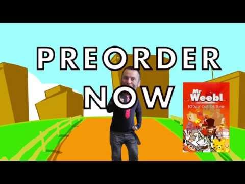 Pre-Order Mr Weebl Totally Out Of Tune.