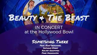 Something There (feat. The Cast of Beauty & the Beast In Concert) Hollywood Bowl