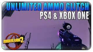Borderlands 2 Unlimited Ammo Glitch -  Borderlands 2 How To Get Unlimited Ammo