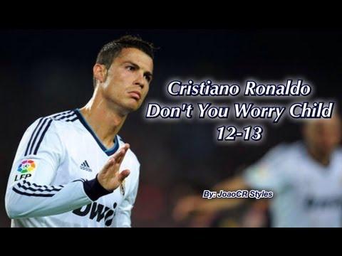Cristiano Ronaldo - Don't You Worry Child 12-13 ➤ Sensational ● Hd video