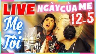 Leon Vu - Andy Thai hát live cực đỉnh - Mẹ Tôi - Bài hát ý nghĩa nhân Ngày Của Mẹ 12/5