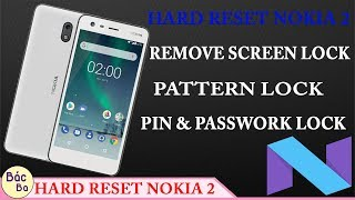 How To Hard Reset Nokia 2 | Remove Pattern, Pin, Passwork Lock Android 7.1.1