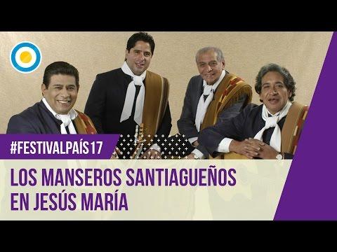 Festival País 17 - Los Manseros Santiagueños en el Festival Nacional de Jesús María