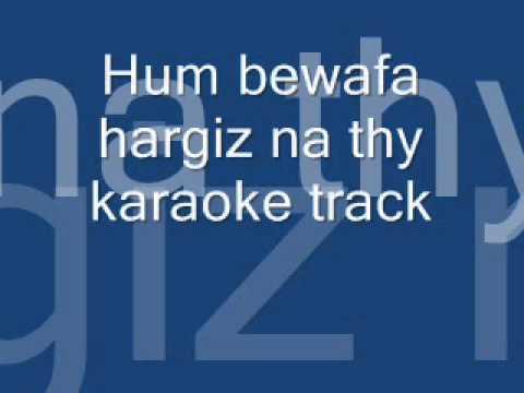 hum bewafa hargiz na thy karaoke track