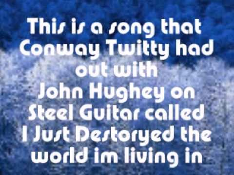 Twitty Conway - Ive Just Destroyed The World Im Livin In