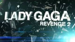 Lady Gaga Revenge 2 | Teaser | Interscope