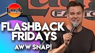 Flashback Fridays | Aww Snap! | Laugh Factory Stand Up Comedy