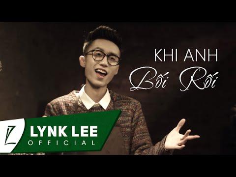 Lynk Lee - Khi Anh Bối Rối