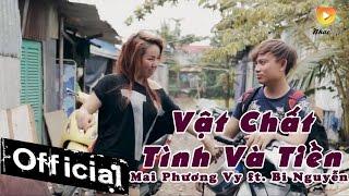 Vật Chất Tình Và Tiền - Mai Phương Vy ft. Bi Nguyễn [MV Official]