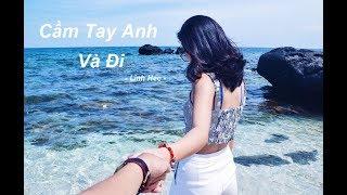 Cầm Tay Anh Và Đi - Linh Hee | Hot Music