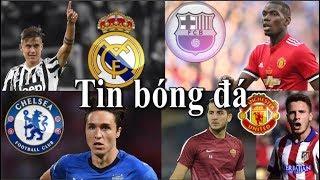 Tin bóng đá | Chuyển nhượng | 18/09/2018 : Barca bỏ Pogba theo Rabiot, Real tranh Dybala với MU