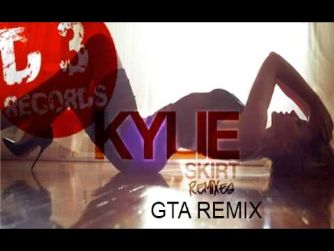 Kylie Minogue -  Skirt (GTA Remix)