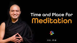 Time and Place for Meditation