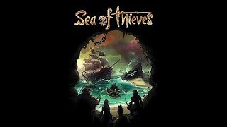 Sea of Thieves || IT BE THE SECOND DAY OF MANY AT SEA