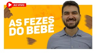 LIVE #33 - AS FEZES DO BEBÊ