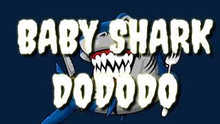 Baby Shark Dododo (Trap Remix)