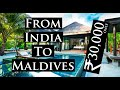 India To MALDIVES    Cheapest Budget   Full Info   Lets Travel