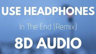 Linkin Park - In The End (Mellen Gi & Tommee Profitt Remix) | 8D AUDIO
