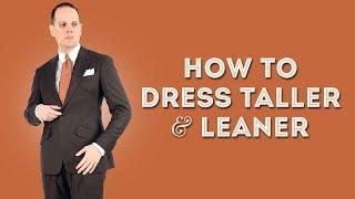 How to Dress Taller & Leaner For Short Men